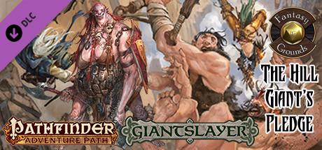 Fantasy Grounds - Pathfinder RPG - Giantslayer AP 2: The Hill Giant's Pledge (PFRPG)