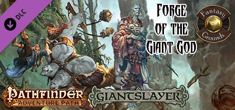 Fantasy Grounds - Pathfinder RPG - Giantslayer AP 3: Forge of the Giant God (PFRPG)
