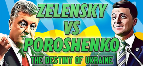 ZELENSKY vs POROSHENKO: The Destiny of Ukraine