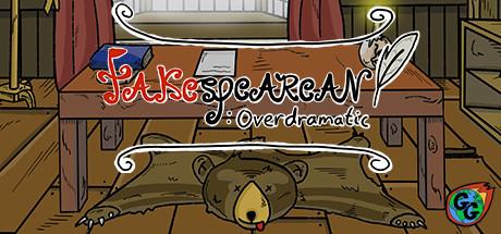Fakespearean: Overdramatic