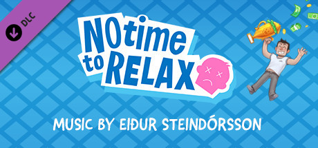No Time to Relax - Original Soundtrack