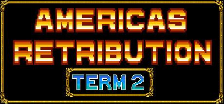 America's Retribution Term 2