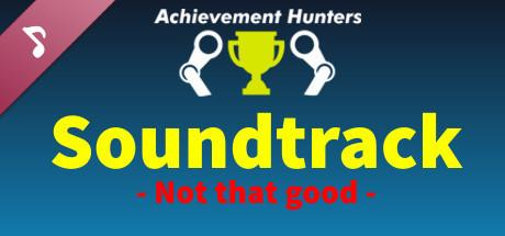Achievement Hunters - Soundtrack