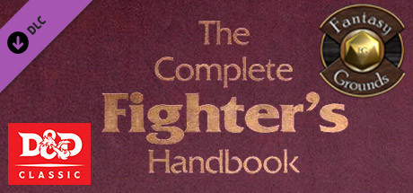 Fantasy Grounds - D&D Classics: Complete Fighter's Handbook