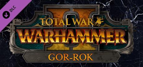 Total War: WARHAMMER II - Gor-Rok