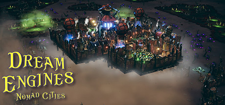 Dream Engines: Nomad Cities on Steam