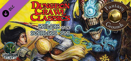 Fantasy Grounds - Dungeon Crawl Classics #67: Sailors on the Starless Sea (DCC)