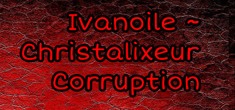 Ivanoile ~ Christalixeur Corruption