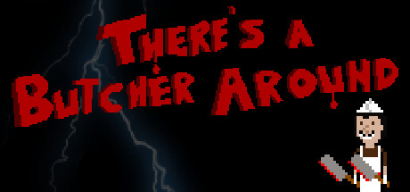 Teaser image for There's a Butcher Around