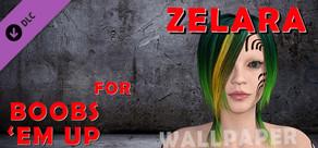 Zelara for Boobs 'em up - Wallpaper