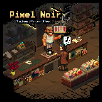 Pixel Noir - Tales from the Beta (DLC)