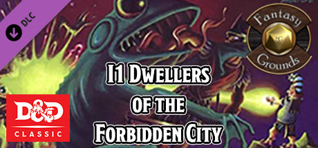 Fantasy Grounds - D&D Classics: I1 Dwellers of the Forbidden City (2E)