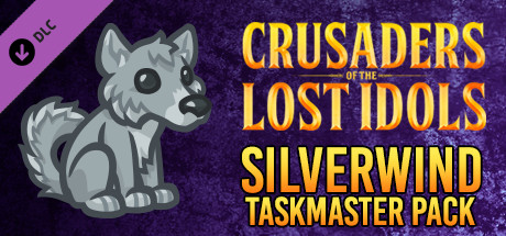 Crusaders of the Lost Idols: Silverwind Taskmaster Pack