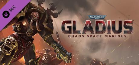 Купить Warhammer 40,000: Gladius - Chaos Space Marines (DLC)