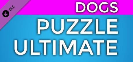 Купить PUZZLE: ULTIMATE - Puzzle Pack: DOGS (DLC)