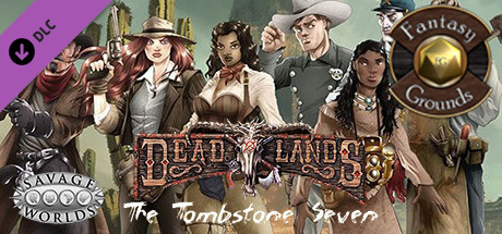Купить Fantasy Grounds - Stone and a Hard Place: The Tombstone Seven (Savage Worlds) (DLC)