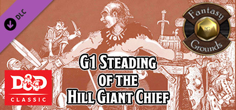 Fantasy Grounds - D&D Classics: G1 Steading of the Hill Giant Chief (2E)