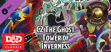 Fantasy Grounds - D&D Classics: C2 The Ghost Tower of Inverness (2E)