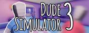 Dude Simulator 3