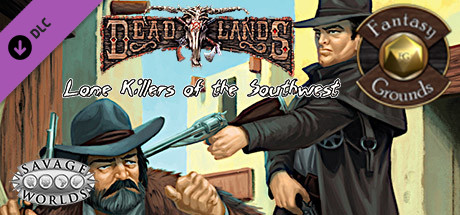 Купить Fantasy Grounds - Lone Killers of the Southwest (Savage Worlds) (DLC)