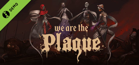 We are the Plague Demo