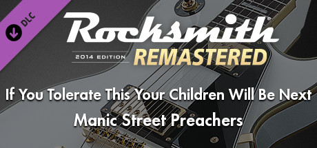 """Rocksmith® 2014 Edition – Remastered – Manic Street Preachers – """"If You Tolerate This Your Children Will Be Next"""""""