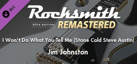 "Rocksmith® 2014 Edition – Remastered – Jim Johnston – ""I Won't Do What You Tell Me (Stone Cold Steve Austin)"""