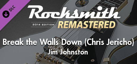"Rocksmith® 2014 Edition – Remastered – Jim Johnston – ""Break the Walls Down (Chris Jericho)"