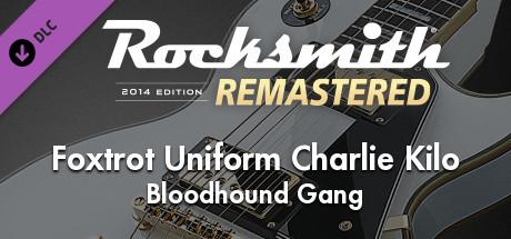 "Rocksmith® 2014 Edition – Remastered – Bloodhound Gang – ""Foxtrot Uniform Charlie Kilo"""