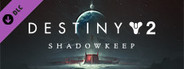Destiny 2: Shadowkeep Deluxe Pack (Steam)