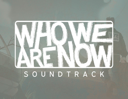 Who We Are Now - Soundtrack (DLC)