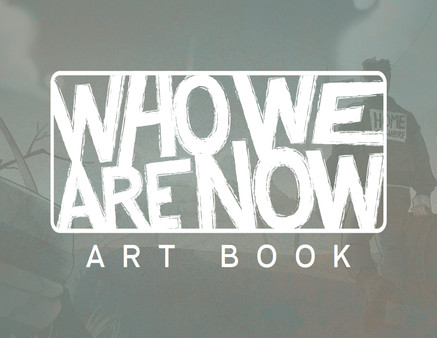 Who We Are Now - Art Book (DLC)
