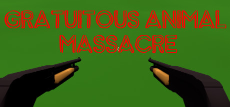 Gratuitous Animal Massacre