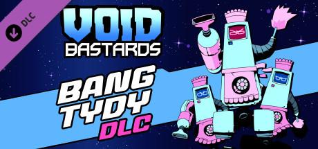 Void Bastards: Bang Tydy