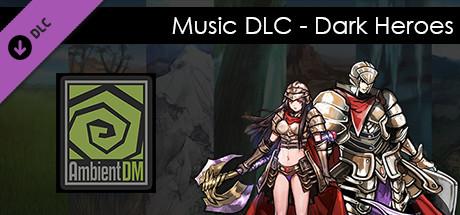 Купить Ambient DM DLC - (Music) Dark Heroes