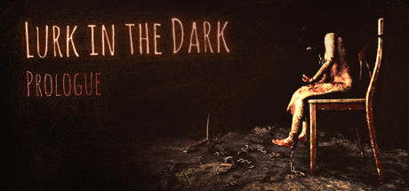 Lurk in the Dark : Prologue title thumbnail