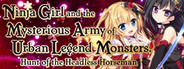 Ninja Girl and the Mysterious Army of Urban Legend Monsters! ~Hunt of the Headless Horseman~
