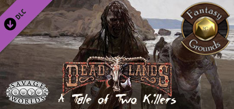Купить Fantasy Grounds - Deadlands Reloaded: A Tale of Two Killers (Savage Worlds) (DLC)