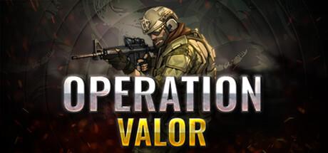 Operation: Valor