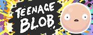 Teenage Blob