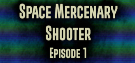 Купить Space Mercenary Shooter : Episode 1