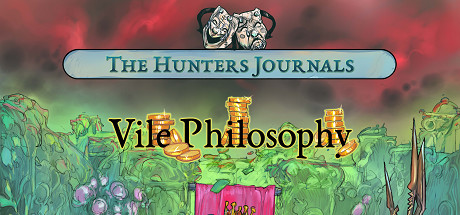 The Hunters Journals; Vile Philosophy