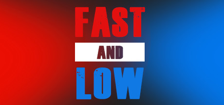 Fast and Low
