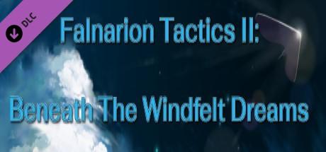 Купить Falnarion Tactics II- Beneath The Windfelt Dreams (DLC)