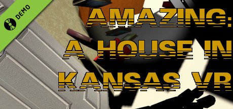 Amazing: A House In Kansas VR Demo