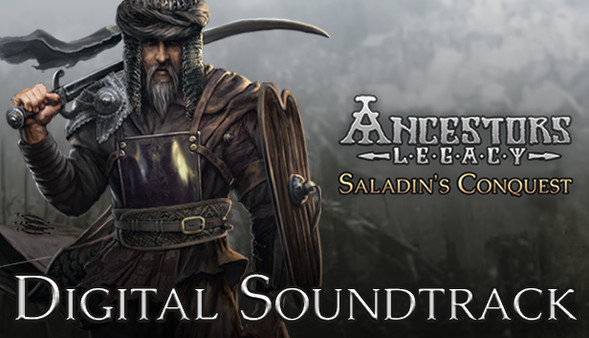 Ancestors Legacy - Saladin's Conquest Digital Soundtrack (DLC)