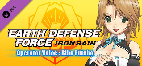 EARTH DEFENSE FORCE: IRON RAIN - Operator Voice : Riho Futaba (Japanese voice only)