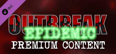 Outbreak: Epidemic - Premium Content