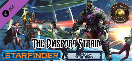 Купить Fantasy Grounds - Starfinder RPG - Signal of Screams AP 1: The Diaspora Strain (SFRPG) (DLC)