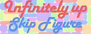 Infinitely up: Skip Figure